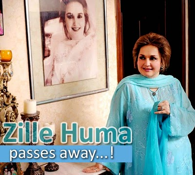 Zille Huma Passes Away