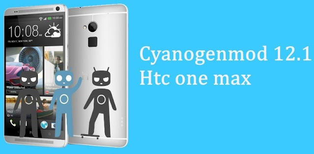 Cyanogenmod 12.1 custom rom for htc one Max (gsm,sprint and verizon)