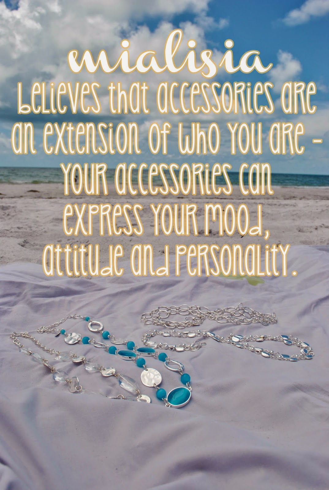 Mialisia believes that accessories are an extension of who you are.