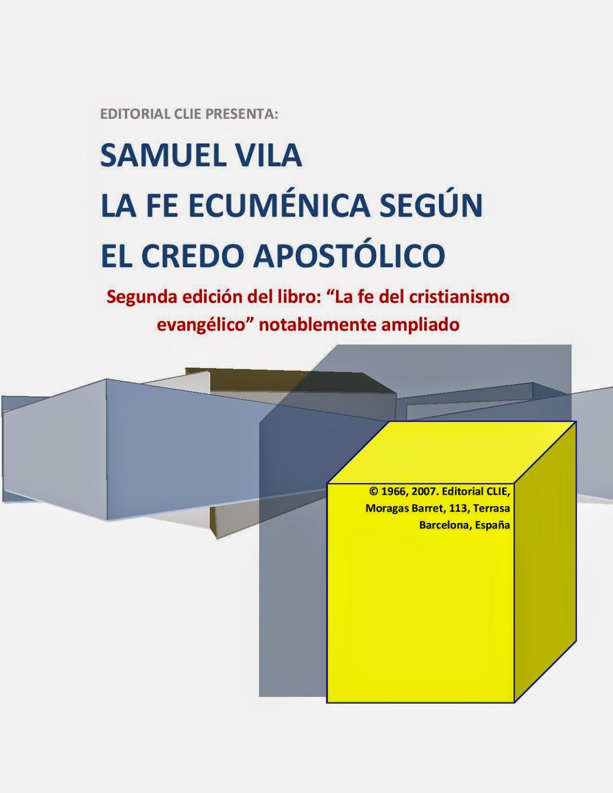 Samuel Vila-La Fe Ecuménica Según El Credo Apostólico-