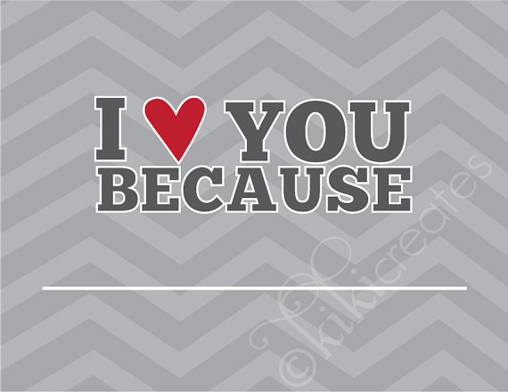 I love you because you