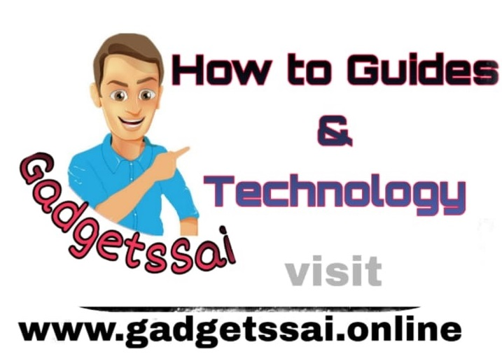 Gadgetssai | How to guides & Technology