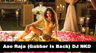 Aao Raja Dj Nkd Club Mix - Gabbar Is Back 2015