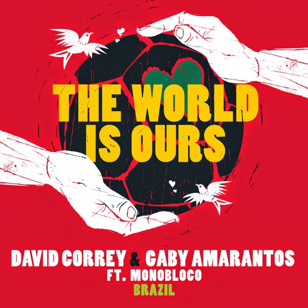 David Correy & Gaby Amarantos - The World Is Ours (feat. Monobloco) - Single Cover