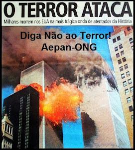 11 de Setembro - Diga Não ao Terror...