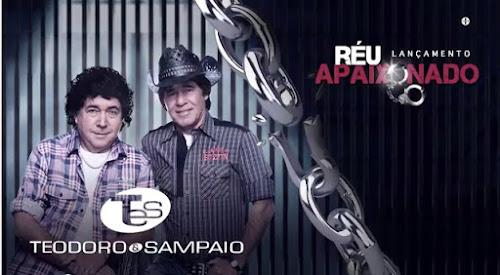 Teodoro e Sampaio - Réu Apaixonado (Lançamento 2015)