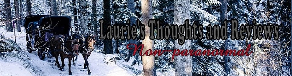 Laurie's Non-paranormal Thoughts and Reviews