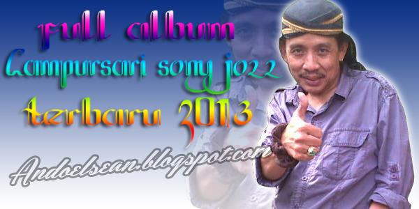 Full album campursari sony josz terbaru 2013