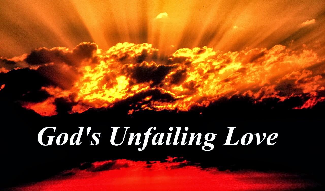 2 - God s Unfailing Love Gods Unfailing Love
