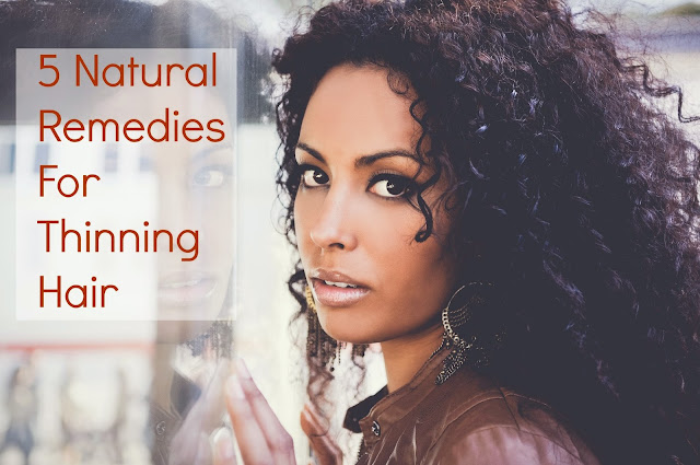 5 Natural Remedies For Thinning Hair