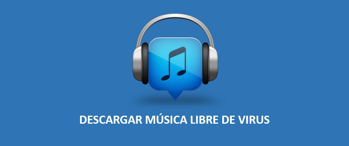 ¿Qué programas usar para descargar música gratis y sin virus?