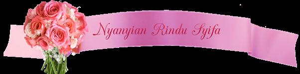 """Nyanyian Rindu Syifa"""