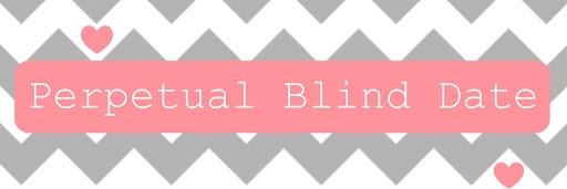 Perpetual Blind Date