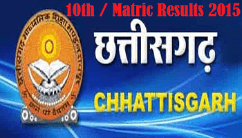 CGBSE CG Board 10th Matric High School Results 2015