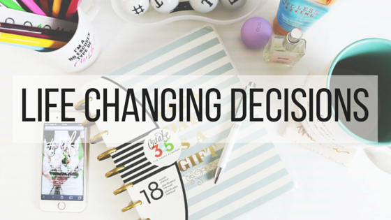 my life changing decision