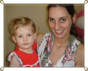 Minha Nora Querida e Minha Netinha.