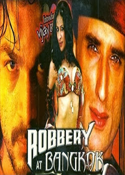 Robbery At Bangkok (2013) Hindi DVDRip Exclusive