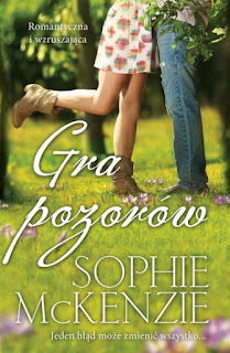 """""""Gra pozorów"""" Sophie McKenzie - recenzja"""
