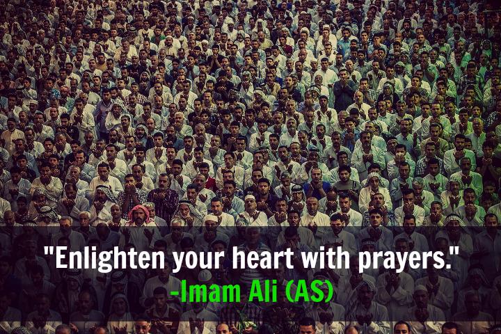 Enlighten your heart with prayers.