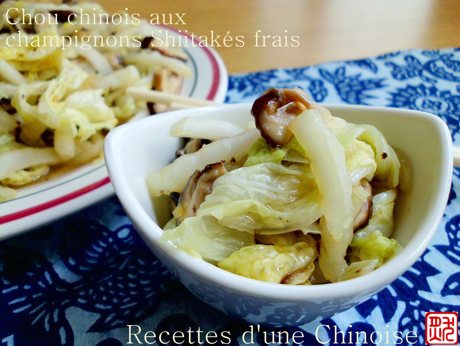 Recettes d 39 une chinoise chou chinois pe tsa aux champignons shiitak s frais xi ng g b ic i - Un chinois en cuisine ...