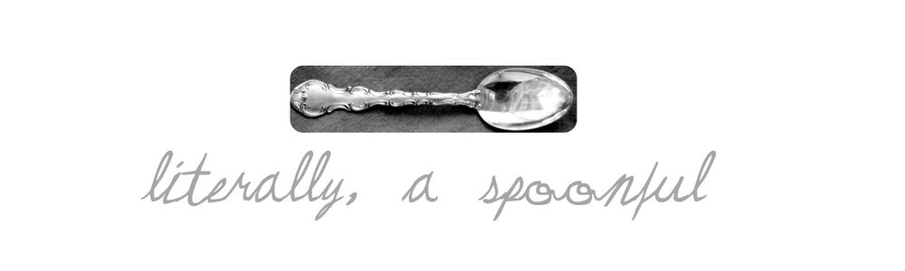 literally, a spoonful