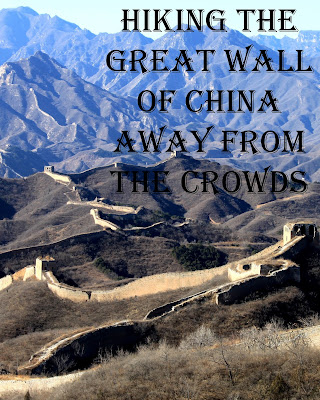 Travel the World: Get away from the crowds visiting the Great Wall of China. Hike the Great Wall from Gubeikou to Jinshanling.