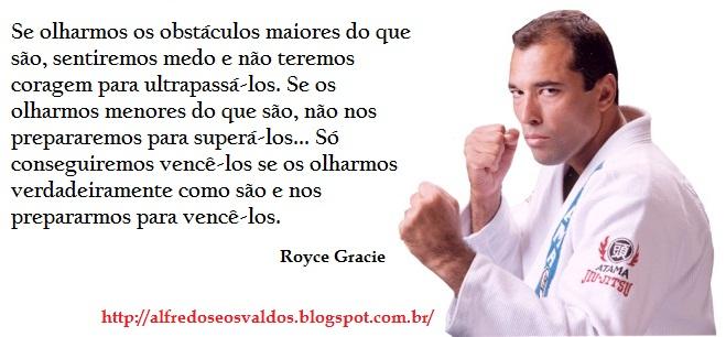 Alfredos Osvaldos Frases Do Royce Gracie Mma Jiu Jitsu