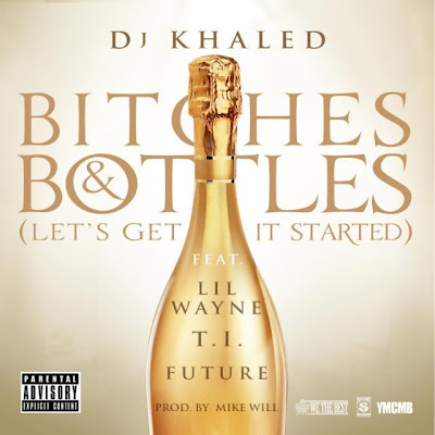 cover de bitches & bottles lets get it started dj khaled future ti lil wayne