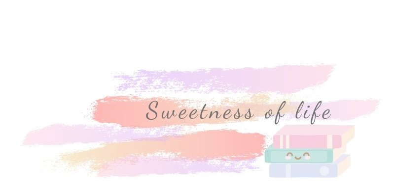Sweetness of life
