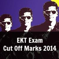 EKT Exam  Cut Off Marks 2014