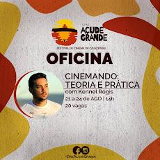 CINEMANDO TEORIA E PRÁTICA com Kennel Rógis. 21 a 24/08, às 14 horas. 20 vagas.