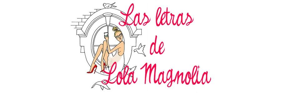 Las letras de Lola Magnolia