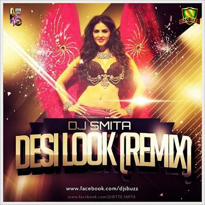 DJ Smita - Desi Look (Remix)