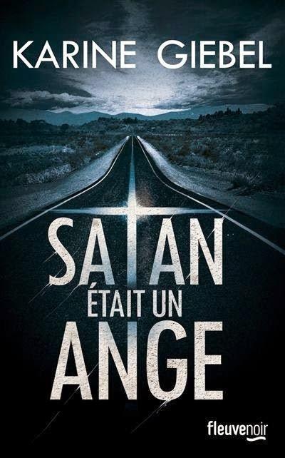 http://www.unbrindelecture.com/2014/11/satan-etait-un-ange-de-karine-giebel.html