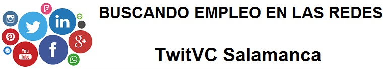TwitVC Salamanca. Ofertas de empleo, Facebook, LinkedIn, Twitter, Infojobs, bolsa de trabajo, curso