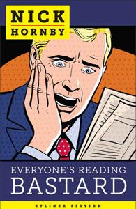 Portada de Everyone's Reading Bastard, de Nick Hornby