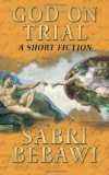 God on Trial: A Short Fiction by Sabri Bebawi