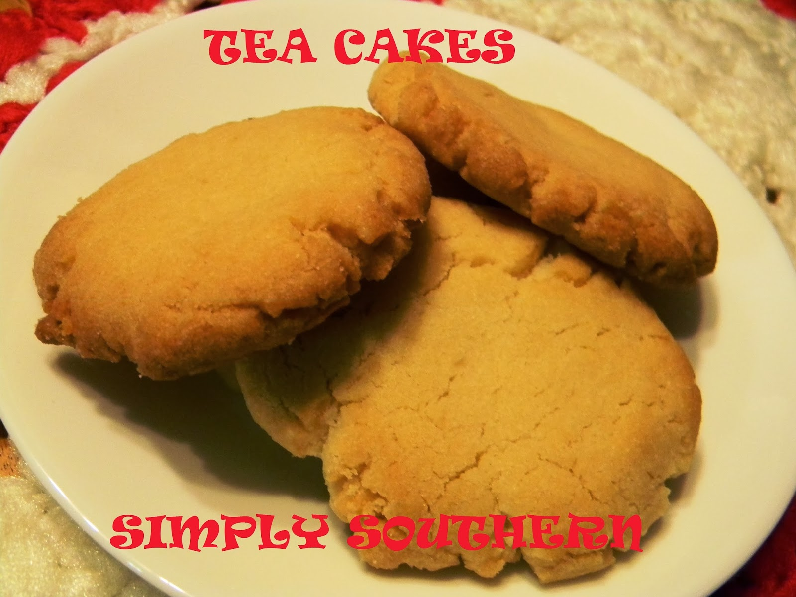 Recipe for old fashioned southern tea cakes cake recipes