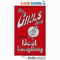 The Girls Book: How to be the Best at Everything