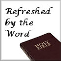 Refreshed by the Word