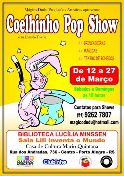 Temporada em março de 2011 na Casa de Cultura Mário Quintana