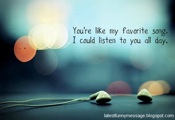 You're like my favorite song.