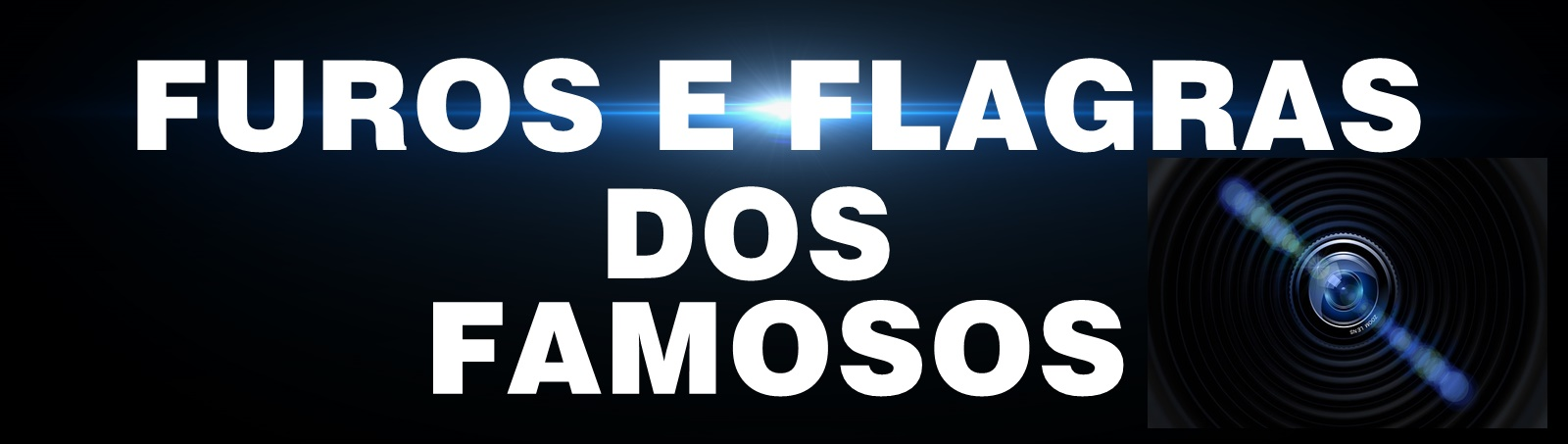 FUROS E FLAGRAS DOS FAMOSOS