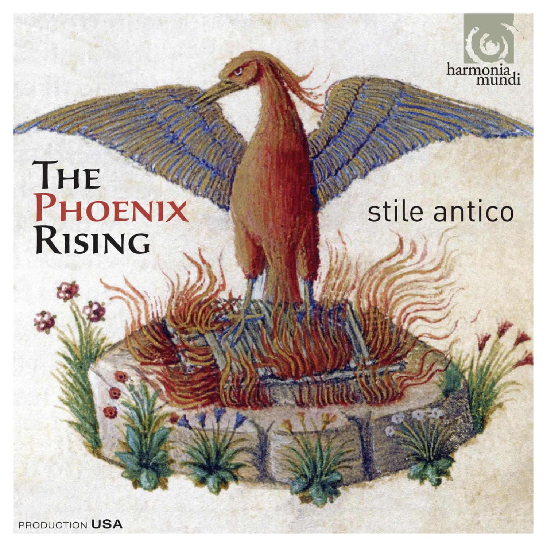 The Phoenix Rising: Stile Antico