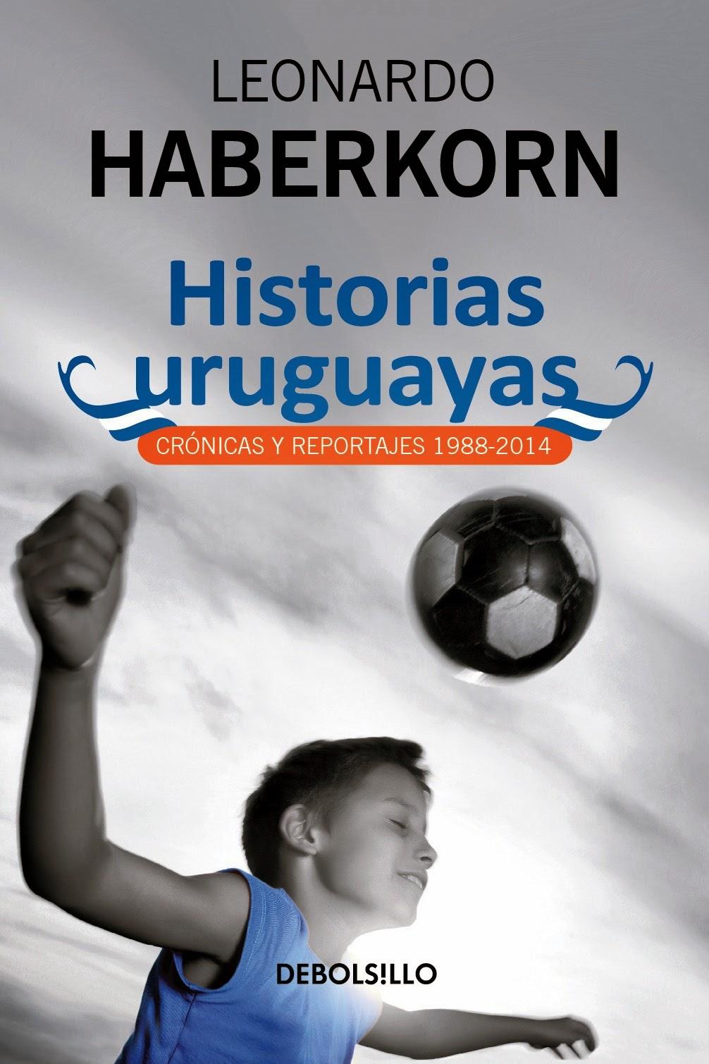 Historias uruguayas, libro de Leonardo Haberkorn