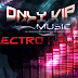 ONLY VIP MUSIC / ELETRO HOUSE PACK 10 TRACK