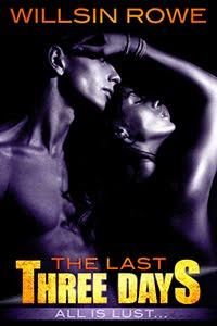 The Last Three Days<br>Willsin Rowe