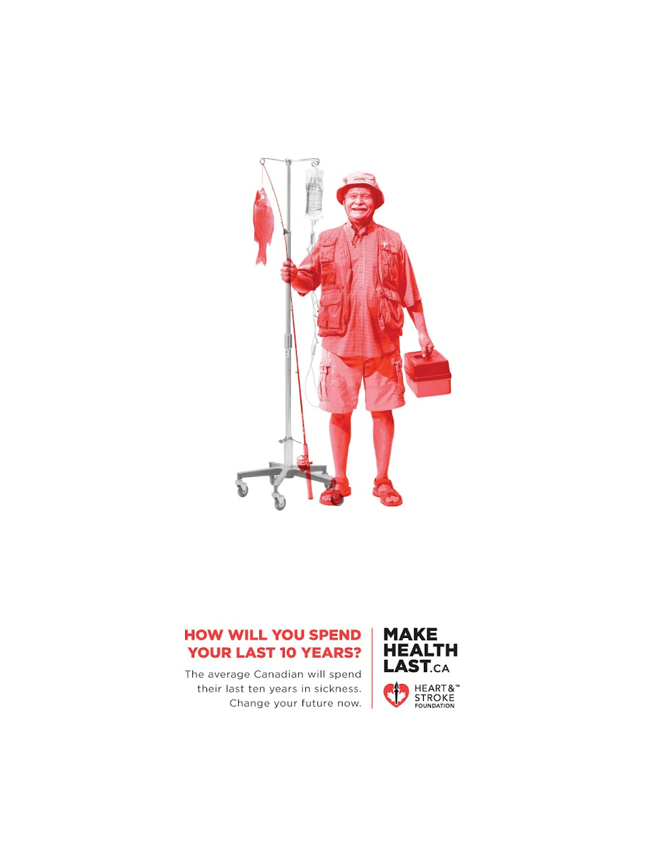 """Make Health Last"" - Heart and Stroke Foundation Ad Campaign"