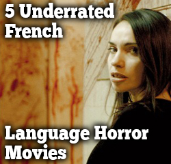 Underrated French Horror Movies