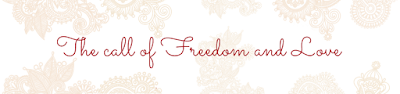 The call of Freedom & Love
